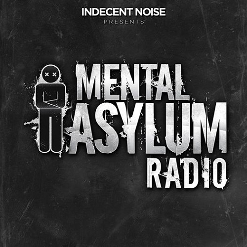 Indecent Noise - Mental Asylum Radio 089 (2016-10-27)