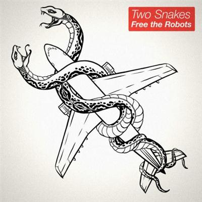 Free the Robots - Two Snakes [EP] (2014)